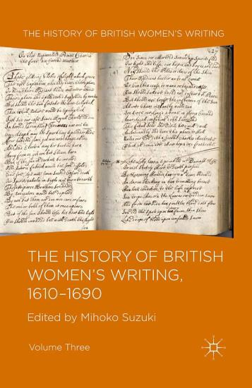 The History of British Women s Writing  1610 1690 PDF