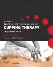 Traditional Chinese Medicine Cupping Therapy: Edition 3
