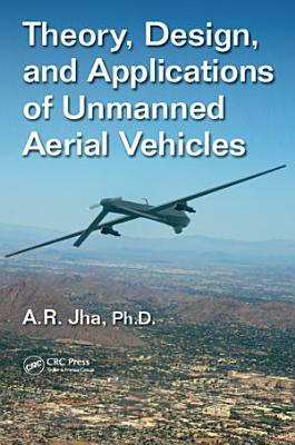 Theory, Design, and Applications of Unmanned Aerial Vehicles