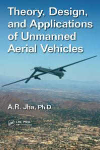 Theory  Design  and Applications of Unmanned Aerial Vehicles