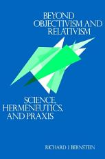 Beyond Objectivism and Relativism PDF
