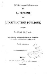 De la réforme de l'instruction publique dans le canton de Vaud: deux discours prononcés à la fête des promotions du collège académique en 1834 et 1835
