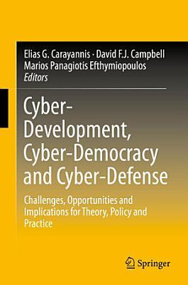 Cyber Development  Cyber Democracy and Cyber Defense PDF