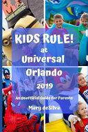 Kids Rule! at Universal Orlando 2019: An Unofficial Guide for Parents