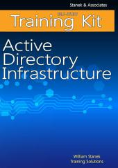 Active Directory Infrastructure Self-Study Training Kit
