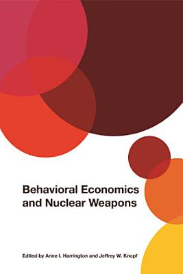 Behavioral Economics and Nuclear Weapons PDF