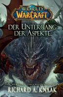 World of Warcraft  Der Untergang der Aspekte PDF
