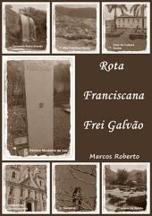Rota Franciscana Frei Galvão Versão Preto E Branco