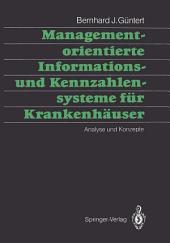 Managementorientierte Informations- und Kennzahlensysteme für Krankenhäuser: Analyse und Konzepte