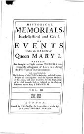 Ecclesiastical Memorials: Relating Chiefly to Religion and the Reformation of It, and the Emergencies of the Church of England, Under King Henry VIII, King Edward VI and Queen Mary the First ... : in Three Volumes. With a Large Appendix to Each Volume, Containing Original Papers, Records, &c, Volume 3