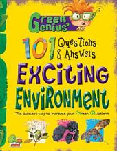 Green Genius's 101 Questions and Answers: Exciting Environment