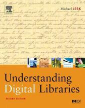 Understanding Digital Libraries: Edition 2