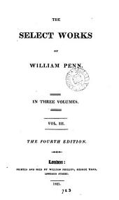 The select works of William Penn: Volume 3