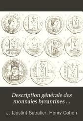 Description générale des monnaies byzantines frappées sous les empereurs d'Orient depuis Arcadius jusqu'à la prise de Constantinople par Mahomet II: Volume1