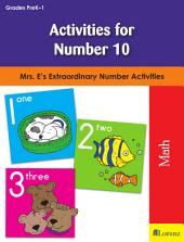Activities for Number 10: Mrs. E's Extraordinary Number Activities