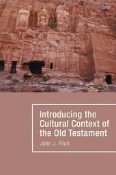 Introducing the Cultural Context of the Old Testament