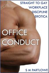 Office Conduct (Straight to Gay Workplace Discipline Erotica)
