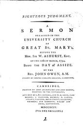 Righteous Judgment. A Sermon Preached in the University Church ... on the 11th of March, 1794, ... By ... John Owen, ...