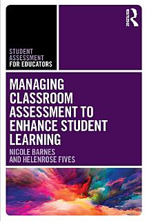 Managing Classroom Assessment to Enhance Student Learning Book