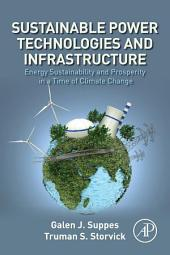Sustainable Power Technologies and Infrastructure: Energy Sustainability and Prosperity in a Time of Climate Change