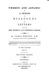 Theron and Aspasio, or, A series of dialogues and letters upon the most important and interesting subjects: Volume 2