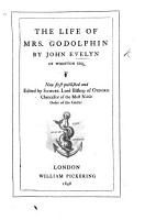 The life of Mrs  Godolphin     Now first published and edited by Samuel Lord Bishop of Oxford Samuel Wilberforce   With notes by John Holmes PDF