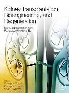 Kidney Transplantation  Bioengineering  and Regeneration