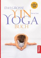 Das gro  e Yin Yoga Buch PDF