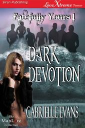 Dark Devotion [Fatefully Yours 1]