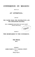 Conference on Missions held in 1860 at Liverpool  including the papers read     Edited by the Secretaries to the Conference  i e  G  D  Cullen  E  Steane  J  Mullens and H  C  Tucker   Tenth thousand  revised PDF