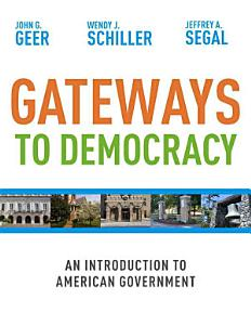 Gateways to Democracy  An Introduction to American Government Book