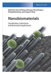 Nanobiomaterials: Classification, Fabrication and Biomedical Applications