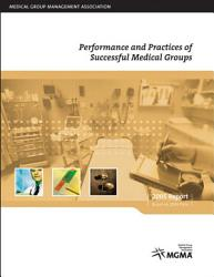 Performance And Practices Of Successful Medical Groups Book PDF