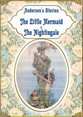 Andersen's Stories: The Little Mermaid & The Nightingale