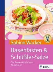 Basenfasten & Schüßler-Salze: Die Power-Kombi zum Abnehmen, Ausgabe 4
