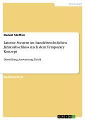Latente Steuern im handelsrechtlichen Jahresabschluss nach dem Temporary Konzept: Darstellung, Auswertung, Kritik