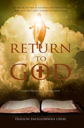 Return to God: The ABC of 'set free by knowing the truth'