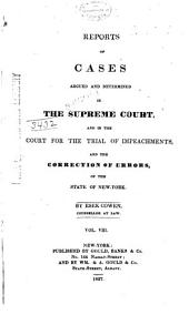 Reports of Cases Argued and Determined in the Supreme Court and in the Court for the Trial of Impeachments and the Correction of Errors of the State of New York: Volume 8