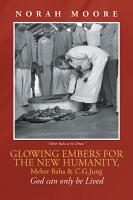 Glowing Embers for the New Humanity  Meher Baba   C G Jung PDF
