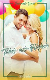 Take me Higher: Liebesroman