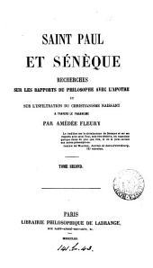 Saint Paul et Sénèque, recherches sur les rapports du philosophe avec l'apôtre et sur l'infiltration du christianisme naissant à travers le paganisme: Volume2