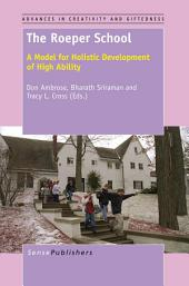 The Roeper School: A Model for Holistic Development of High Ability