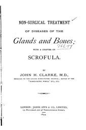 Non-surgical Treatment of Diseases of the Glands and Bones: With a Chapter on Scrofula