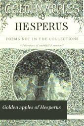 Golden Apples of Hesperus: Poems Not in the Collections