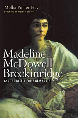 Madeline McDowell Breckinridge and the Battle for a New South PDF