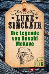 Die Legende von Donald McKaye: Luke Sinclair Western
