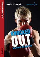 Knocked out: Der Kampf um den Titel
