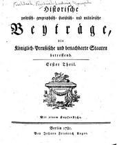 Historische politisch- geographisch- statistisch- und militärische Beyträge: Band 1
