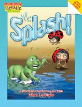 Splash!: A Kid's Curriculum Based on Max Lucado's Come Thirsty