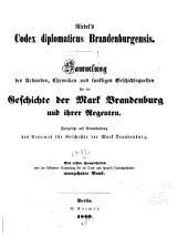 Codex diplomaticus brandenburgensis: Sammlung der urkunden, chroniken und sonstigen quellenschriften für die geschichte der mark Brandenburg und ihrer regenten, Band 19